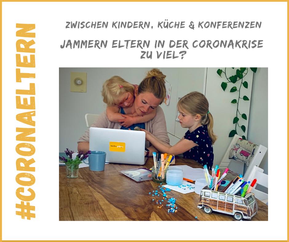 coronaeltern, Familienleben, Muttergefühle, Leben mit Kindern,