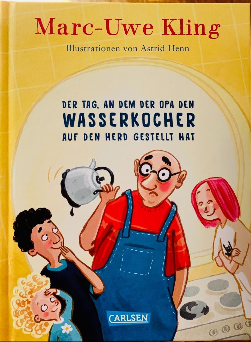 Kinderbuch, Rezension, Marc-Uwe Kling, Der Tag an dem der Opa,